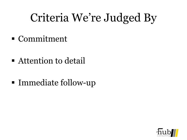 Criteria We're Judged By