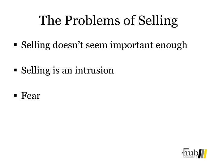 The Problems of Selling