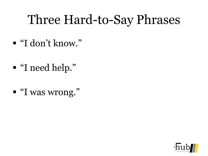 Three Hard-to-Say Phrases
