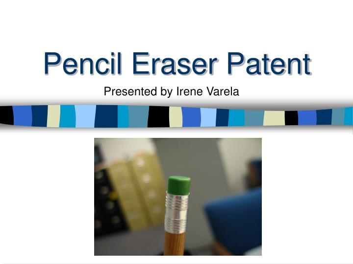 Pencil eraser patent