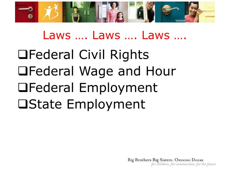 Laws …. Laws …. Laws ….
