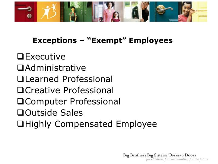 "Exceptions – ""Exempt"" Employees"
