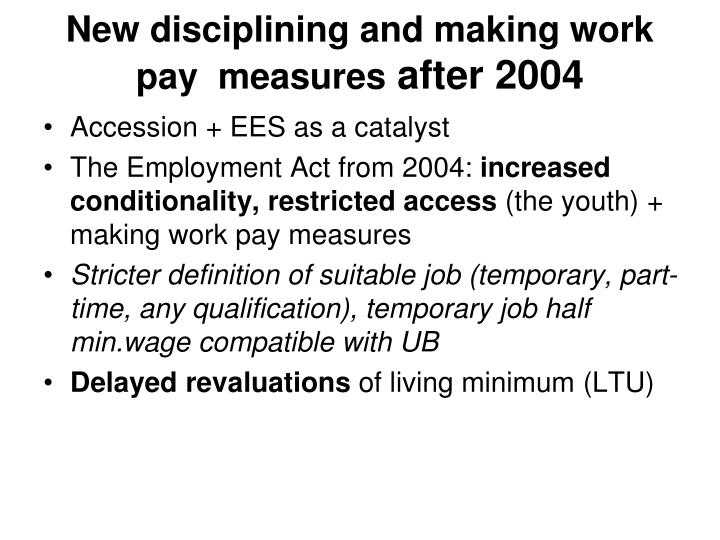 New disciplining and making work pay  measures