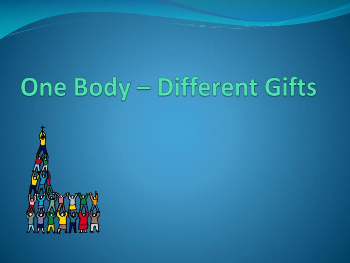 One Body – Different Gifts