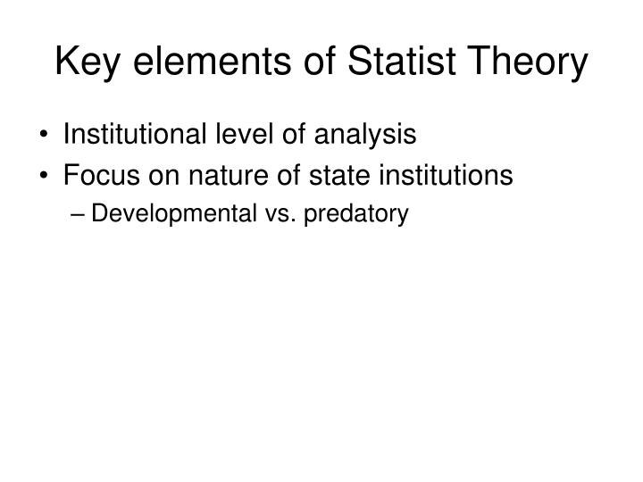 Key elements of Statist Theory