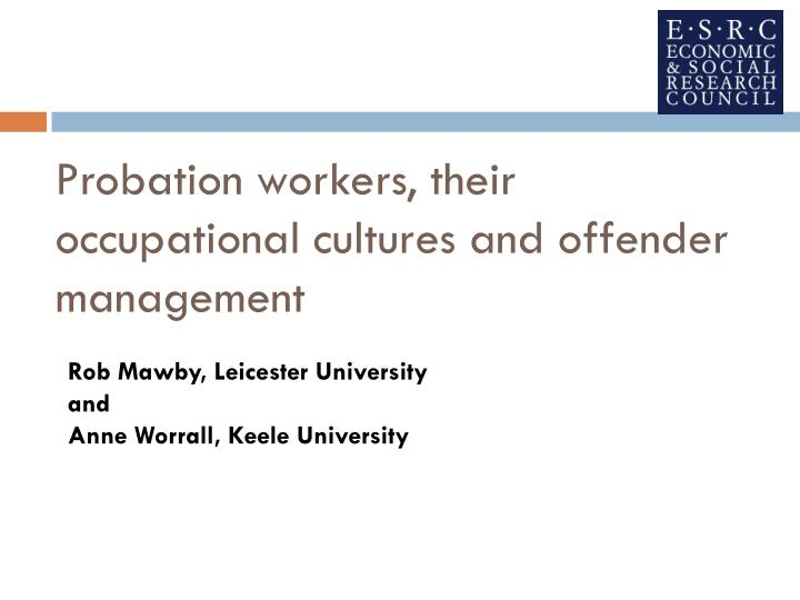 Probation workers their occupational cultures and offender management