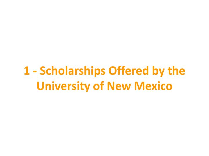 1 - Scholarships Offered by the University of New Mexico