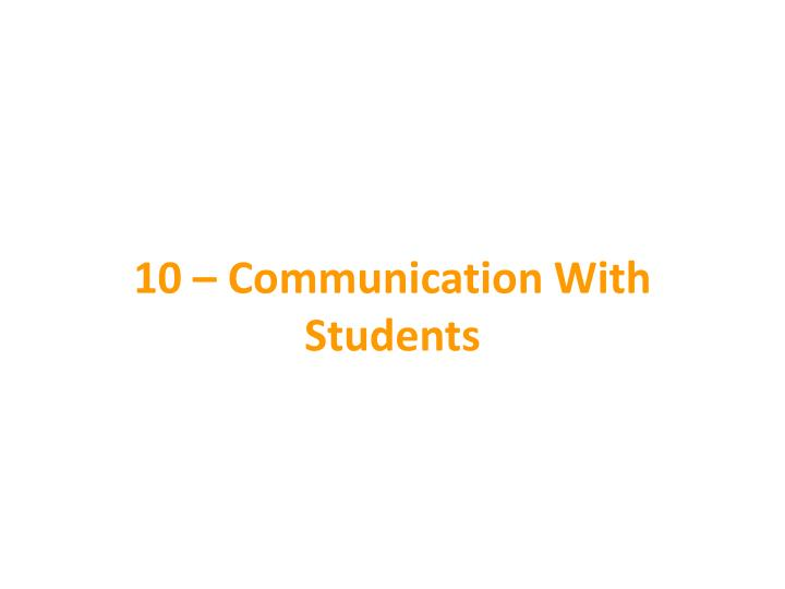 10 – Communication With Students
