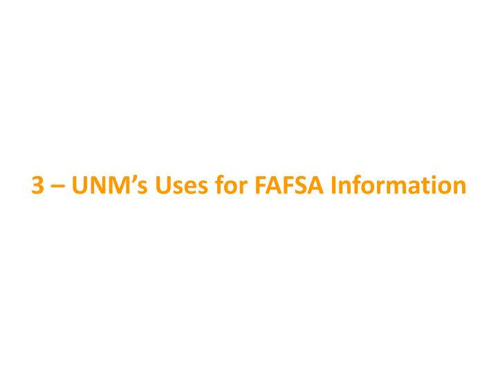 3 – UNM's Uses for FAFSA Information