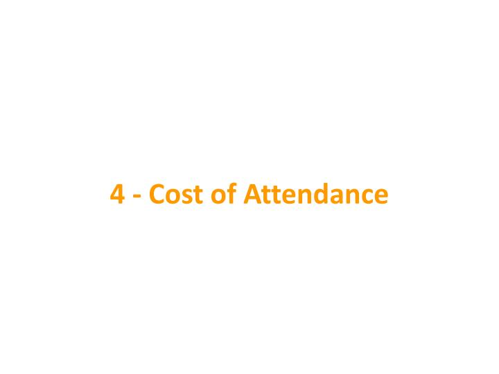 4 - Cost of Attendance