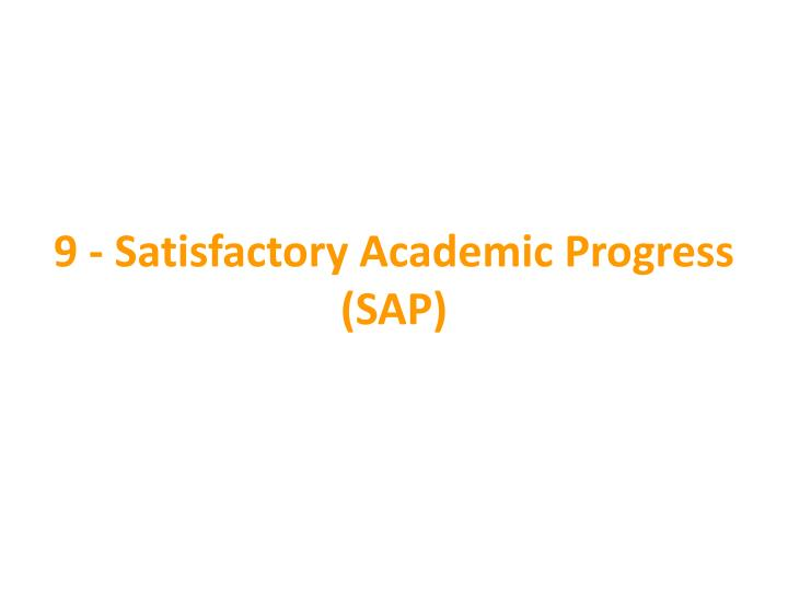 9 - Satisfactory Academic Progress (SAP)