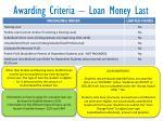 awarding criteria loan money last