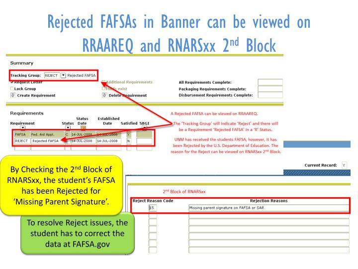 Rejected FAFSAs in Banner can be viewed on RRAAREQ and