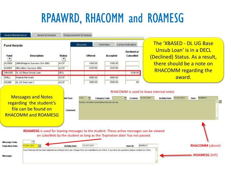 RPAAWRD, RHACOMM and ROAMESG