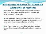 interest rate reduction for automatic withdrawal of payments