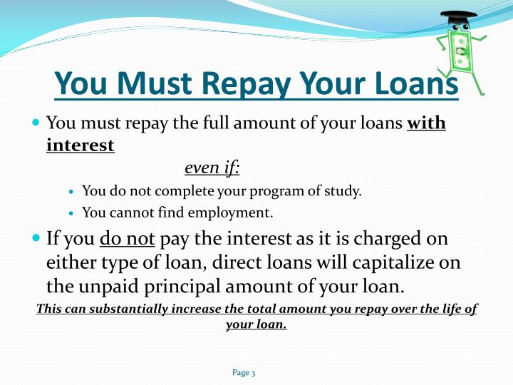 You Must Repay Your Loans