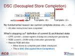 dsc decoupled store completion