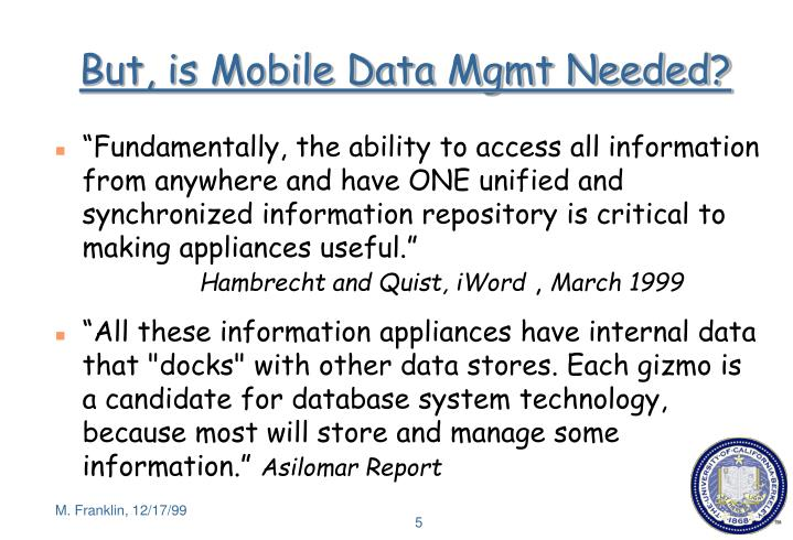 But, is Mobile Data Mgmt Needed?