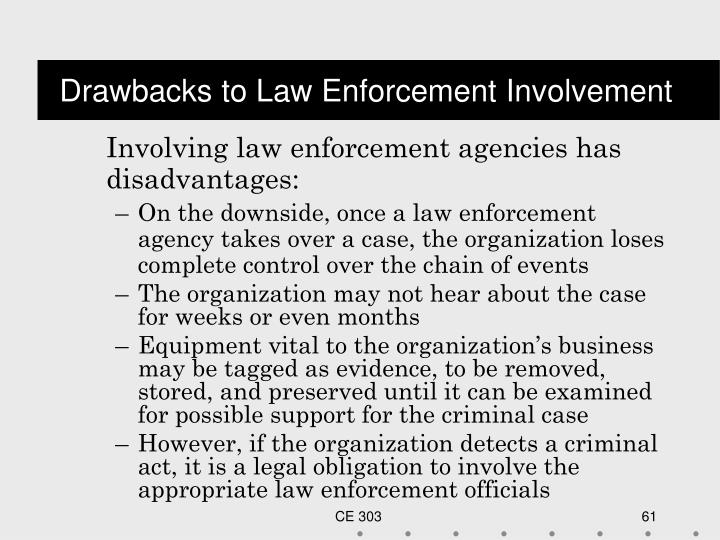Drawbacks to Law Enforcement Involvement