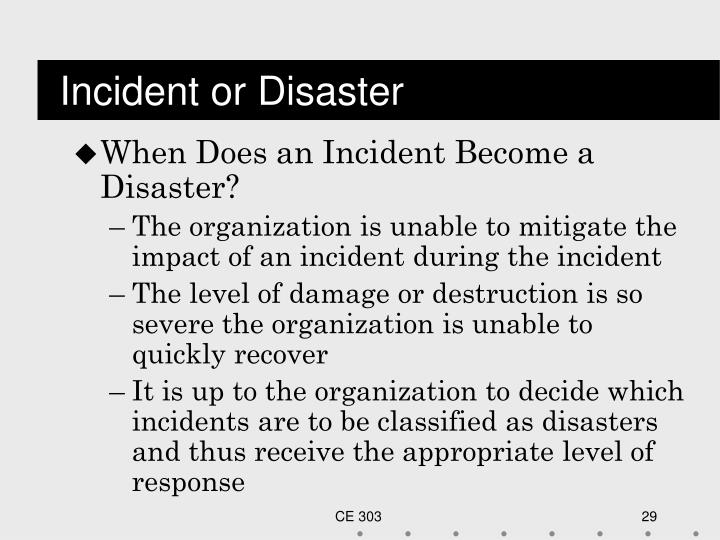 Incident or Disaster
