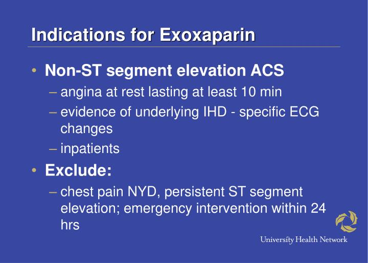 Indications for Exoxaparin