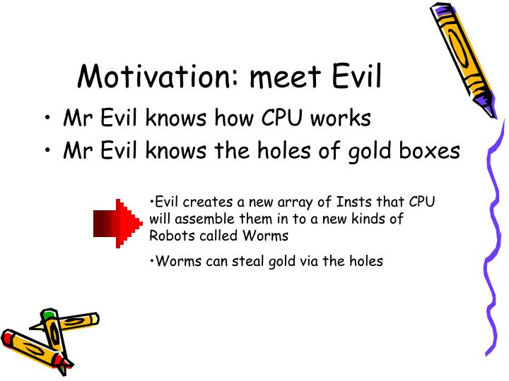 Motivation: meet Evil