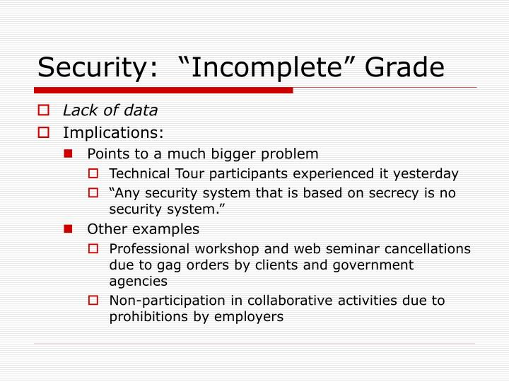 "Security:  ""Incomplete"" Grade"