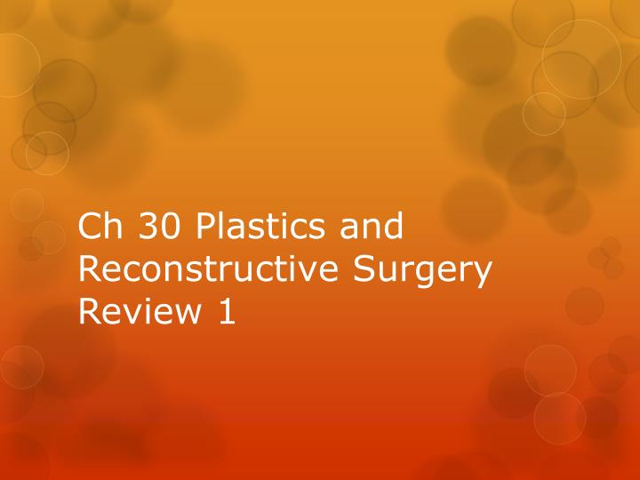 Ch 30 plastics and reconstructive surgery review 1