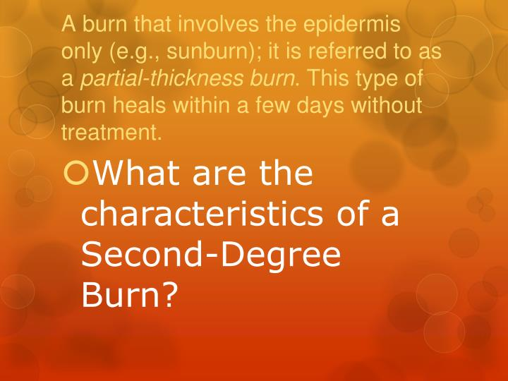 A burn that involves the epidermis only (e.g., sunburn); it is referred to as a