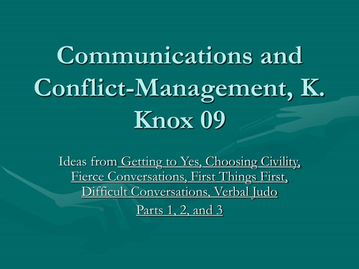 Communications and conflict management k knox 09