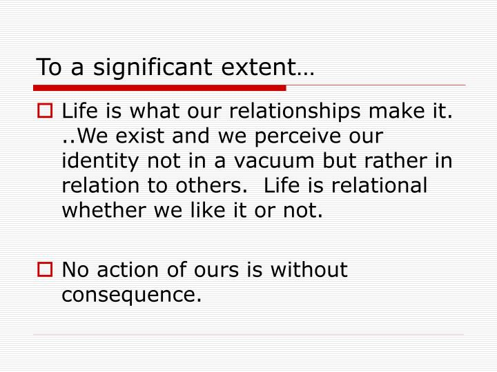 To a significant extent…