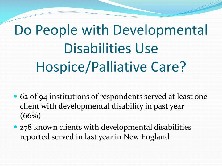 Do People with Developmental Disabilities Use Hospice/Palliative Care?