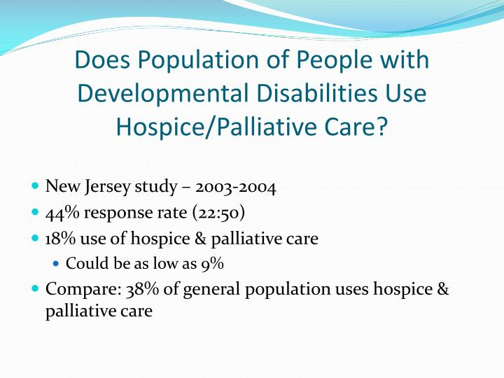 Does population of people with developmental disabilities use hospice palliative care