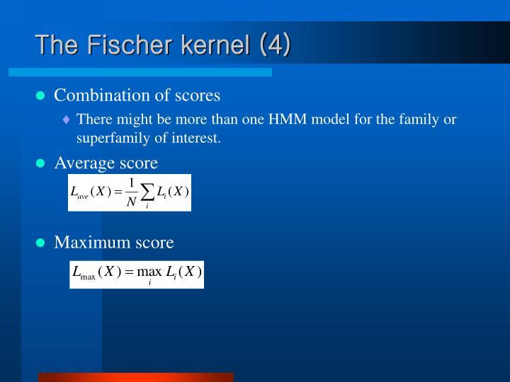 The Fischer kernel (4)