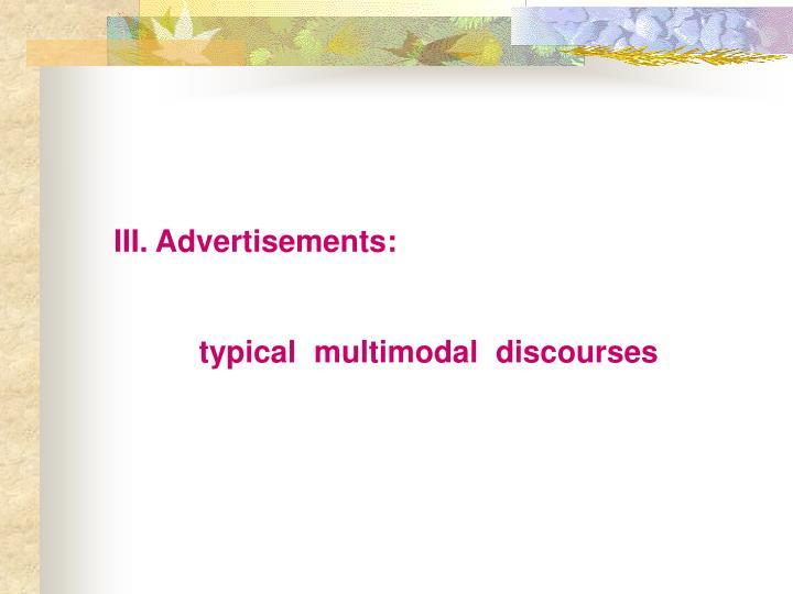 III. Advertisements: