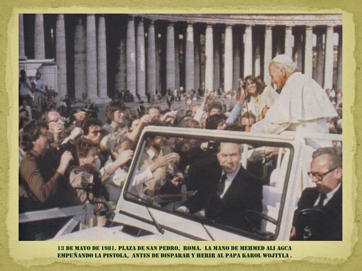 13 de mayo de 1981. plaza de san Pedro,  roma.  La mano de mehmed ali agca  empuñando la pistola,  antes de disparar y herir al papa karol Wojtyla .