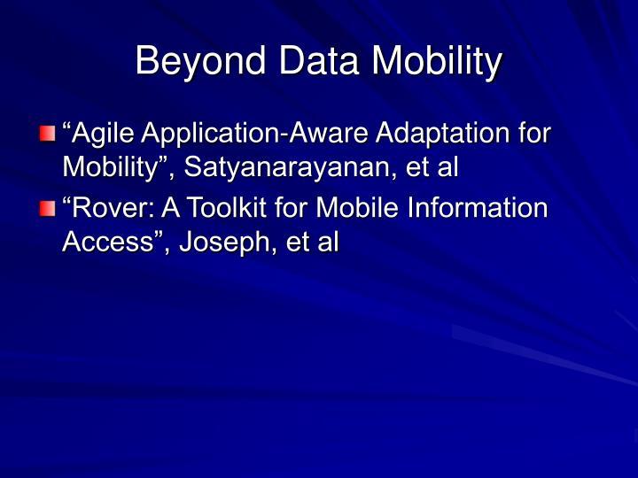 Beyond Data Mobility