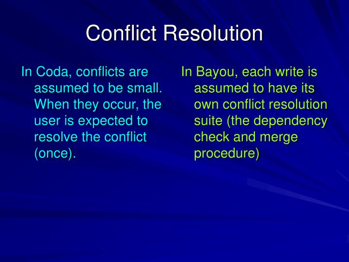 In Coda, conflicts are assumed to be small. When they occur, the user is expected to resolve the conflict (once).