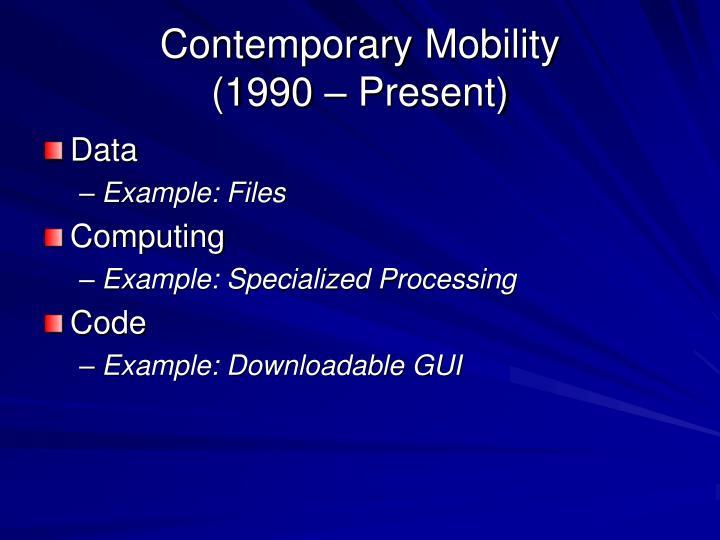 Contemporary Mobility