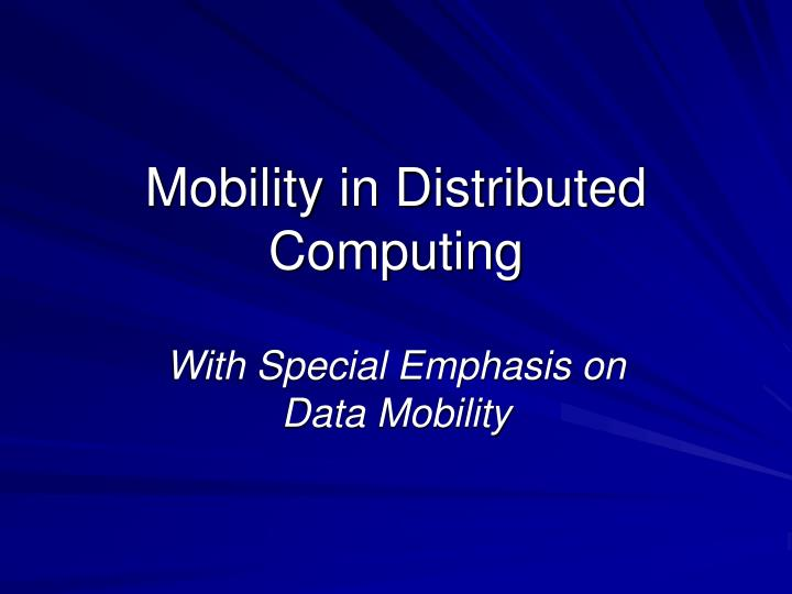 Mobility in distributed computing