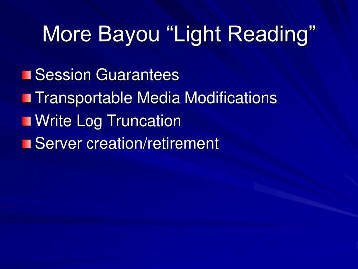"More Bayou ""Light Reading"""