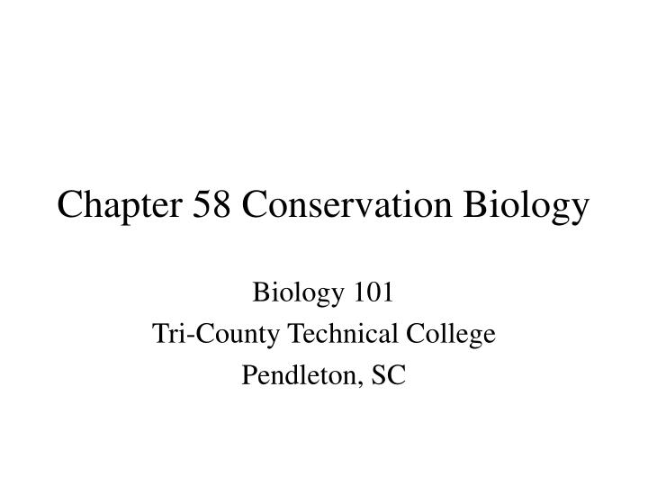 Chapter 58 Conservation Biology