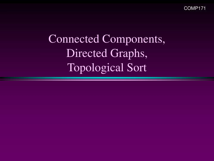 Connected components directed graphs topological sort