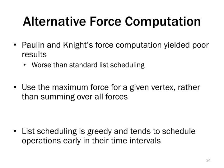 Alternative Force Computation