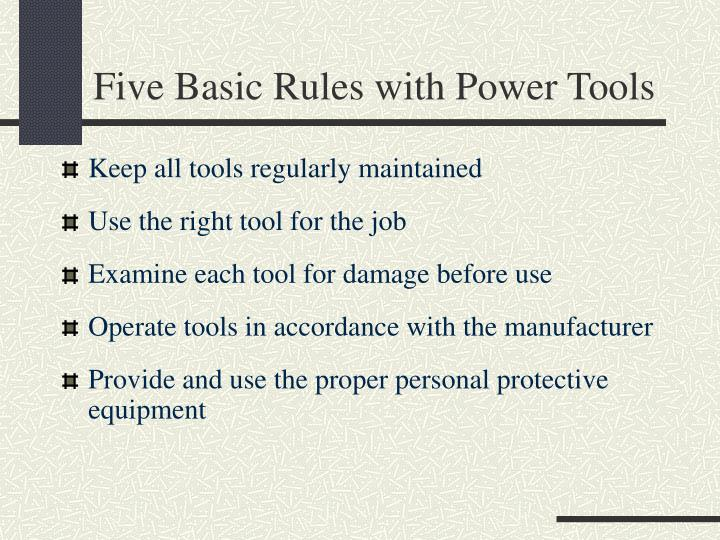Five Basic Rules with Power Tools