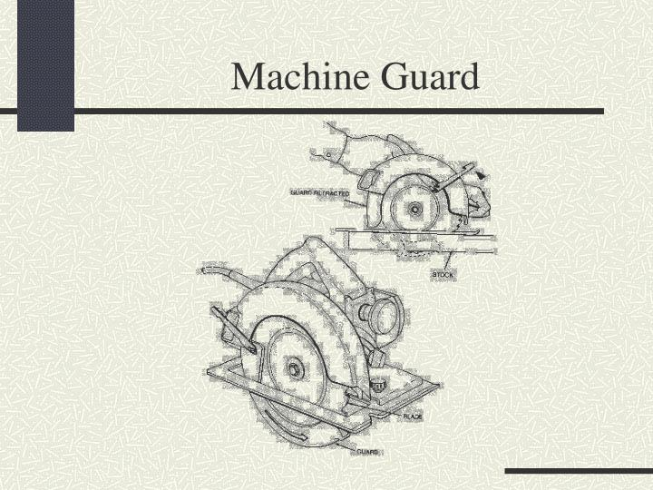 Machine Guard