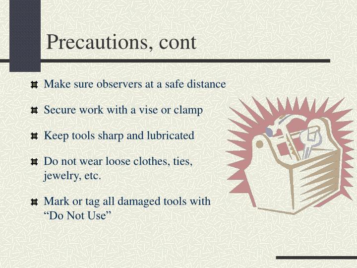 Precautions, cont