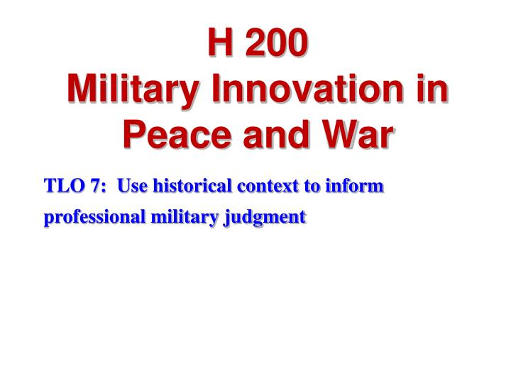 H 200 military innovation in peace and war