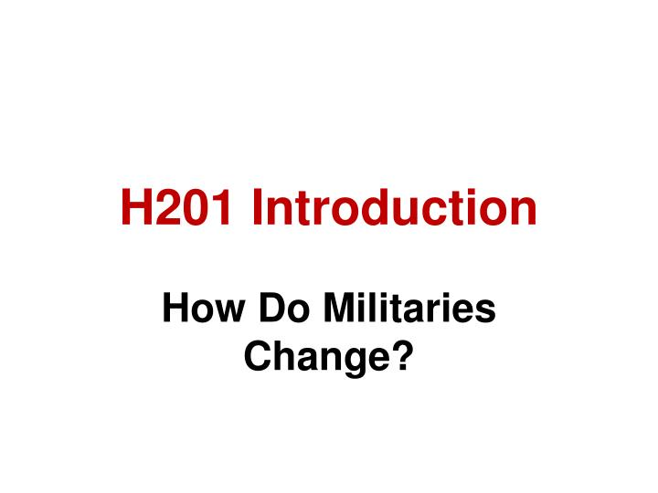 H201 Introduction
