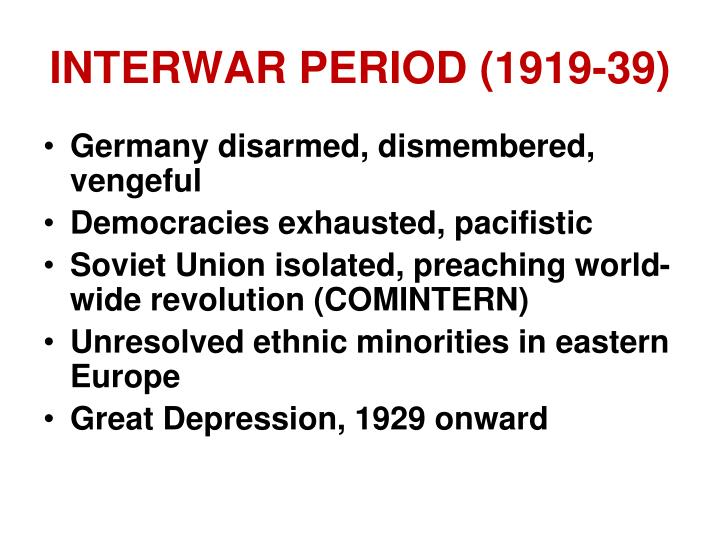 INTERWAR PERIOD (1919-39)